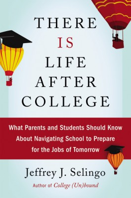 There Is Life After College by Jeffrey J. Selingo from HarperCollins Publishers LLC (US) in Business & Management category