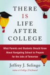 There Is Life After College by Jeffrey J. Selingo from  in  category