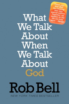 What We Talk About When We Talk About God by Rob Bell from HarperCollins Publishers LLC (US) in Christianity category