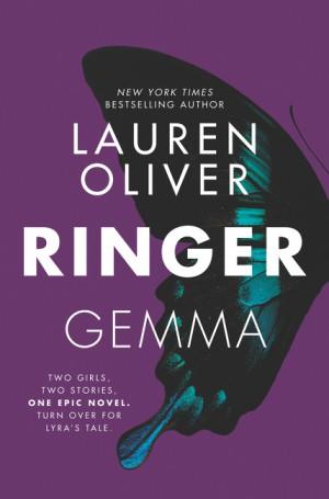 Ringer by Lauren Oliver from HarperCollins Publishers LLC (US) in General Novel category
