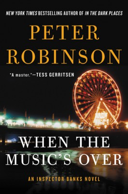 When the Music's Over by Peter Robinson from HarperCollins Publishers LLC (US) in General Novel category