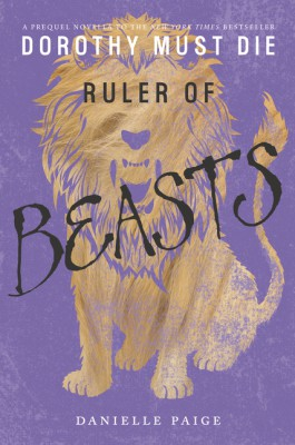 Ruler of Beasts by Danielle Paige from HarperCollins Publishers LLC (US) in General Novel category