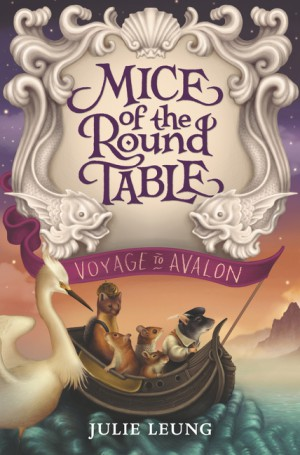 Mice of the Round Table #2: Voyage to Avalon by Julie Leung from HarperCollins Publishers LLC (US) in Teen Novel category