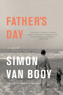 Father's Day by Simon Van Booy from HarperCollins Publishers LLC (US) in General Novel category