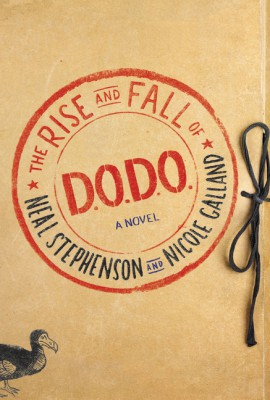 The Rise and Fall of D.O.D.O. by Nicole Galland from HarperCollins Publishers LLC (US) in General Novel category