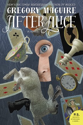 After Alice by Gregory Maguire from HarperCollins Publishers LLC (US) in General Novel category