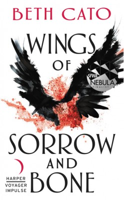 Wings of Sorrow and Bone by Beth Cato from HarperCollins Publishers LLC (US) in General Novel category