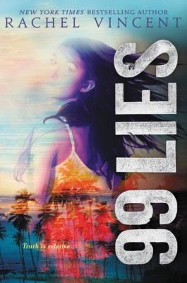 99 Lies by Rachel Vincent from HarperCollins Publishers LLC (US) in General Novel category