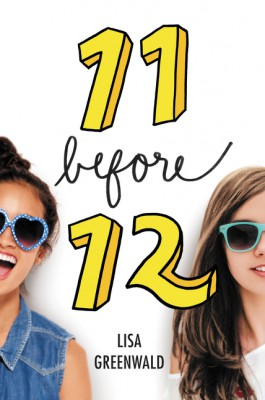 Friendship List #1: 11 Before 12 by Lisa Greenwald from HarperCollins Publishers LLC (US) in Teen Novel category