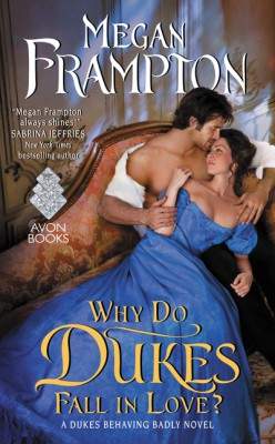 Why Do Dukes Fall in Love? by Megan Frampton from HarperCollins Publishers LLC (US) in General Novel category