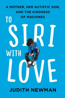 To Siri with Love by Judith Newman from HarperCollins Publishers LLC (US) in Family & Health category