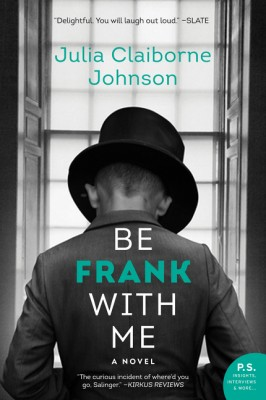 Be Frank With Me by Julia Claiborne Johnson from  in  category