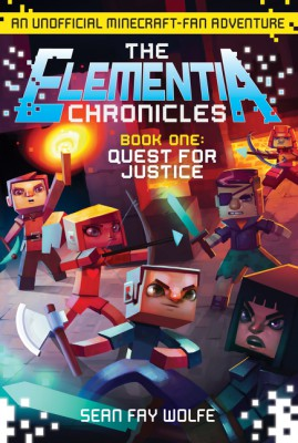 The Elementia Chronicles #1: Quest for Justice by Sean Fay Wolfe from HarperCollins Publishers LLC (US) in Teen Novel category