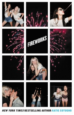 Fireworks by Katie Cotugno from HarperCollins Publishers LLC (US) in General Novel category
