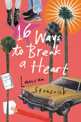 16 Ways to Break a Heart by Lauren Strasnick from  in  category