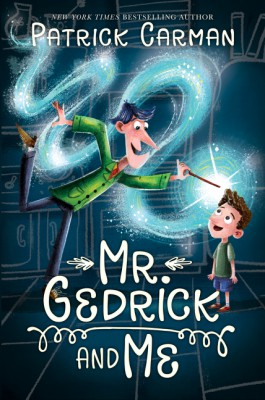 Mr. Gedrick and Me by Patrick Carman from  in  category