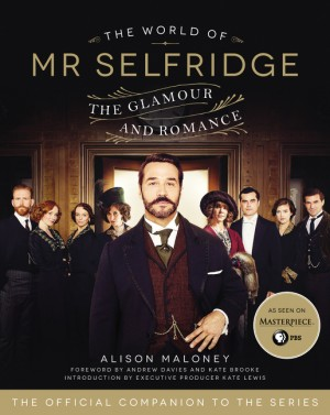 The World of Mr. Selfridge by Alison Maloney from HarperCollins Publishers LLC (US) in Art & Graphics category