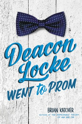 Deacon Locke Went to Prom by Brian Katcher from HarperCollins Publishers LLC (US) in General Novel category