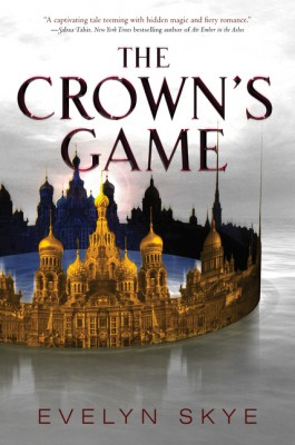 The Crown's Game by Evelyn Skye from HarperCollins Publishers LLC (US) in General Novel category