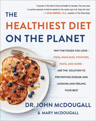 The Healthiest Diet on the Planet | Dr  John McDougall