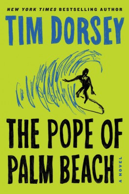 The Pope of Palm Beach by Tim Dorsey from HarperCollins Publishers LLC (US) in General Novel category