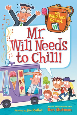 My Weirdest School #11: Mr. Will Needs to Chill! by Dan Gutman from HarperCollins Publishers LLC (US) in Teen Novel category