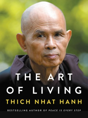 The Art of Living by Thich Nhat Hanh from HarperCollins Publishers LLC (US) in General Academics category