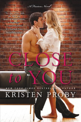 Close to You by Kristen Proby from HarperCollins Publishers LLC (US) in General Novel category