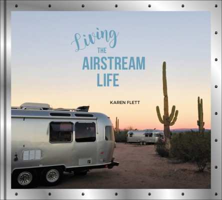 Living the Airstream Life by Karen Flett from HarperCollins Publishers LLC (US) in Home Deco category