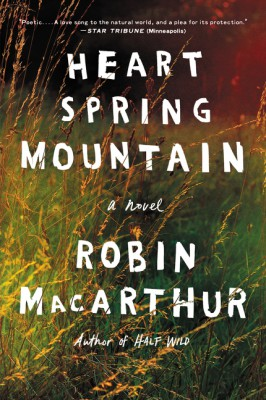 Heart Spring Mountain by Robin MacArthur from HarperCollins Publishers LLC (US) in General Novel category