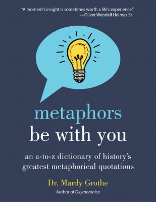 Metaphors Be With You by Dr. Mardy Grothe from HarperCollins Publishers LLC (US) in Language & Dictionary category