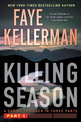 Killing Season Part 1 by Faye Kellerman from HarperCollins Publishers LLC (US) in General Novel category