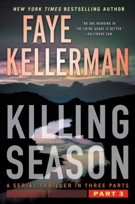 Killing Season Part 3 by Faye Kellerman from HarperCollins Publishers LLC (US) in General Novel category