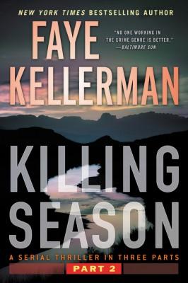 Killing Season Part 2 by Faye Kellerman from HarperCollins Publishers LLC (US) in General Novel category