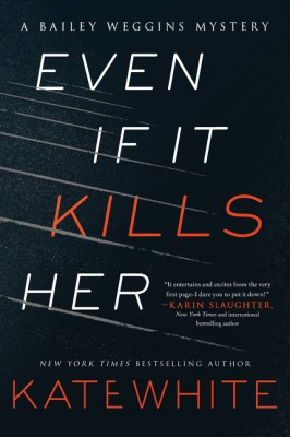 Even If It Kills Her by Kate White from HarperCollins Publishers LLC (US) in General Novel category