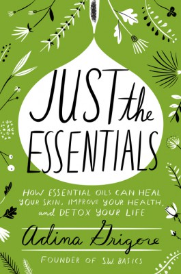 Just the Essentials by Adina Grigore from HarperCollins Publishers LLC (US) in Family & Health category