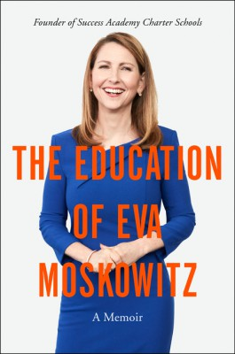 The Education of Eva Moskowitz by Eva Moskowitz from HarperCollins Publishers LLC (US) in Politics category