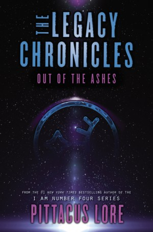 The Legacy Chronicles: Out of the Ashes by Pittacus Lore from HarperCollins Publishers LLC (US) in General Novel category