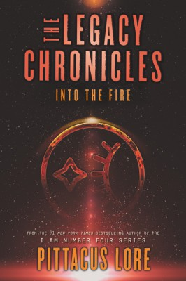 The Legacy Chronicles: Into the Fire by Pittacus Lore from HarperCollins Publishers LLC (US) in General Novel category