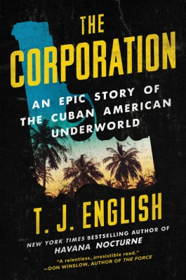 The Corporation by T. J. English from HarperCollins Publishers LLC (US) in True Crime category