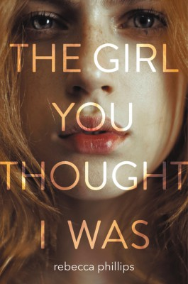 The Girl You Thought I Was by Rebecca Phillips from HarperCollins Publishers LLC (US) in General Novel category