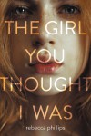 The Girl You Thought I Was by Rebecca Phillips from  in  category