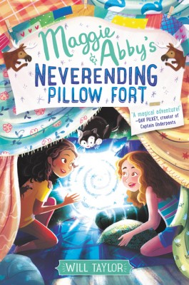 Maggie & Abby's Neverending Pillow Fort by Will Taylor from HarperCollins Publishers LLC (US) in Teen Novel category