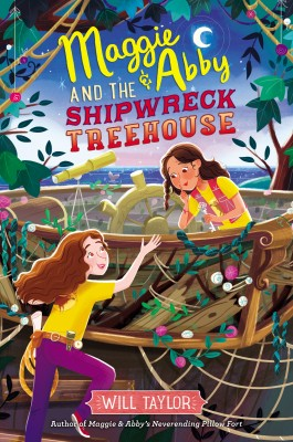 Maggie & Abby and the Shipwreck Treehouse by Will Taylor from HarperCollins Publishers LLC (US) in Teen Novel category
