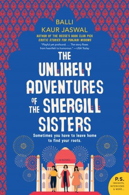 The Unlikely Adventures of the Shergill Sisters by Balli Kaur Jaswal from HarperCollins Publishers LLC (US) in General Novel category