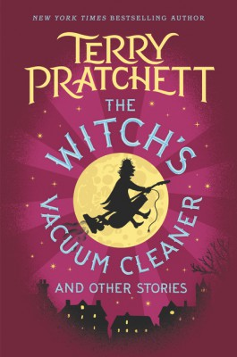 The Witch's Vacuum Cleaner and Other Stories by Terry Pratchett from HarperCollins Publishers LLC (US) in General Novel category
