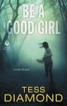 Be a Good Girl by Tess Diamond from  in  category