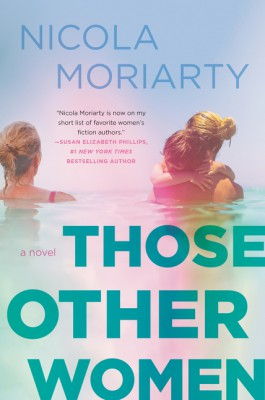 Those Other Women by Nicola Moriarty from HarperCollins Publishers LLC (US) in General Novel category