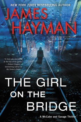 The Girl on the Bridge by James Hayman from HarperCollins Publishers LLC (US) in General Novel category