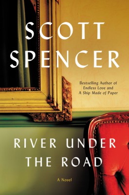 River Under the Road by Scott Spencer from HarperCollins Publishers LLC (US) in General Novel category